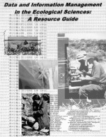 Data and Information Management in the Ecological Sciences: A Resource Guide