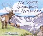 My Water Comes From The Mountains